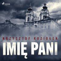 Imię Pani - Krzysztof Koziołek