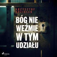 Bóg nie weźmie w tym udziału - Krzysztof Koziołek