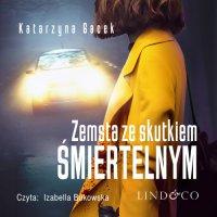 Zemsta ze skutkiem śmiertelnym - Katarzyna Gacek