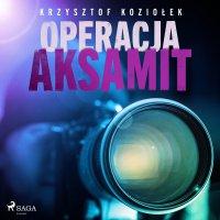 Operacja Aksamit - Krzysztof Baranowski, Krzysztof Koziołek