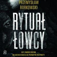 Rytuał łowcy - Przemysław Borkowski