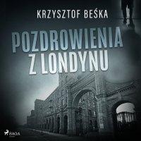 Pozdrowienia z Londynu - Krzysztof Beśka