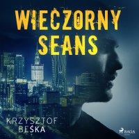 Wieczorny seans - Krzysztof Beśka