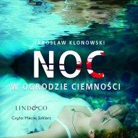 Noc w Ogrodzie Ciemności - Jarosław Klonowski