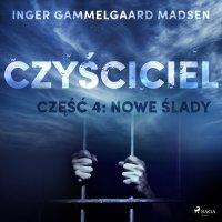 Czyściciel. Część 4. Nowe ślady - Inger Gammelgaard Madsen
