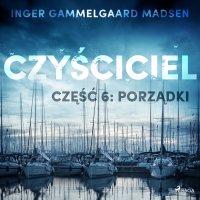 Czyściciel. Część 6. Porządki - Inger Gammelgaard Madsen