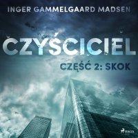 Czyściciel. Część 2. Skok - Inger Gammelgaard Madsen