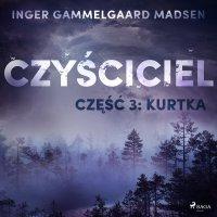 Czyściciel. Część 3. Kurtka - Inger Gammelgaard Madsen