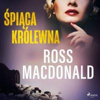 Śpiąca królewna - Ross Macdonald