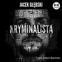 Kryminalista - Jacek Głębski