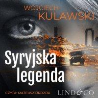 Syryjska legenda - Wojchiech Kulawski