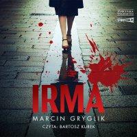 Irma - Marcin Gryglik