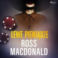 Lewe pieniądze - Ross Macdonald
