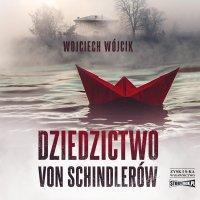 Dziedzictwo von Schindlerów - Wojciech Wójcik