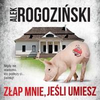 Złap mnie, jeśli umiesz - Paulina Holtz, Alek Rogoziński