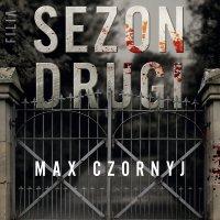 Sezon drugi - Max Czornyj