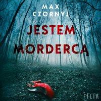 Jestem mordercą - Max Czornyj