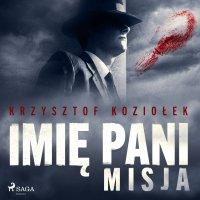 Imię Pani 2. Misja - Krzysztof Koziołek