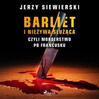 Barliet i nieżywa służąca, czyli morderstwo po francusku - Jerzy Siewierski