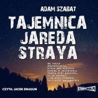 Tajemnica Jareda Straya - Adam Szabat