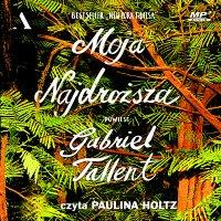 Moja najdroższa - Paulina Holtz, Gabriel Tallent