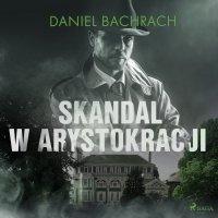 Skandal w arystokracji - Daniel Bachrach