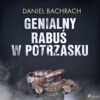 Genialny rabuś w potrzasku - Daniel Bachrach