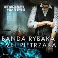 Banda Rybaka vel Pietrzaka - Ludwik Marian Kurnatowski