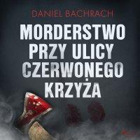 Morderstwo przy ulicy Czerwonego Krzyża - Daniel Bachrach