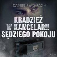 Kradzież w kancelarii sędziego pokoju - Daniel Bachrach
