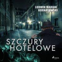 Szczury hotelowe - Ludwik Marian Kurnatowski