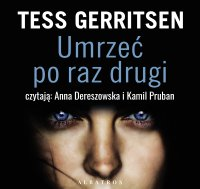 Umrzeć po raz drugi - Tess Gerritsen