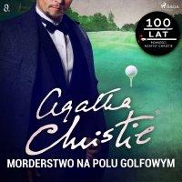 Morderstwo na polu golfowym - Agatha Christie