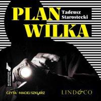 Plan Wilka. Najciekawsze kryminały PRL. Tom 1 - Tadeusz Starostecki