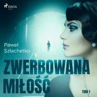 Zwerbowana miłość - Paweł Szlachetko, Krzysztof Baranowski