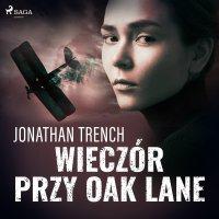 Wieczór przy Oak Lane - Jonathan Trench