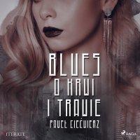 Blues o krwi i trawie - Paweł Ciećwierz