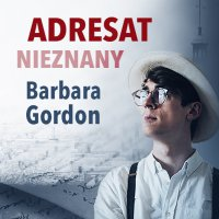 Adresat nieznany - Barbara Gordon