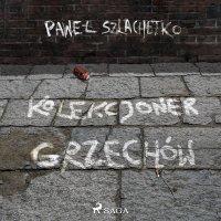 Kolekcjoner grzechów - Paweł Szlachetko, Krzysztof Baranowski