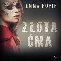 Złota ćma - Emma Popik