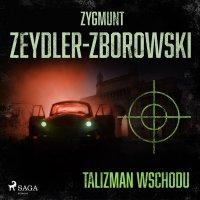 Talizman wschodu - Zygmunt Zeydler-Zborowski