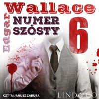 Numer Szósty. Klasyka angielskiego kryminału. Tom 6 - Edgar Wallace
