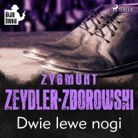 Dwie lewe nogi - Zygmunt Zeydler-Zborowski