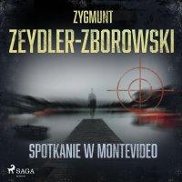 Spotkanie w Montevideo - Zygmunt Zeydler-Zborowski