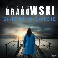 Śmierć o świcie - Jacek Krakowski