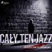 Cały Ten Jazz - Jarosław Klonowski
