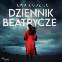 Dziennik Beatrycze - Ewa Dudziec