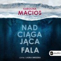 Nadciągająca fala - Karolina Macios