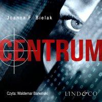 Centrum - Joanna F Bielak