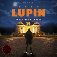 Arsène Lupin. Kryształowy korek - Maurice Leblanc